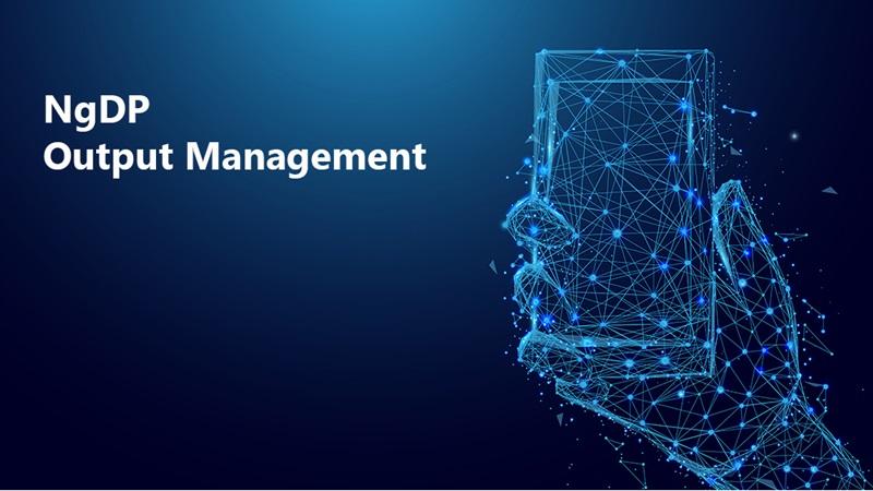 NgDP-Output Management-v2.jpg