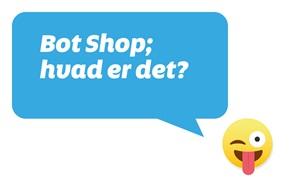 Bot Shop; hvad er det?